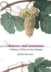Chancers and visionaries : a history of New Zealand wine / Keith Stewart