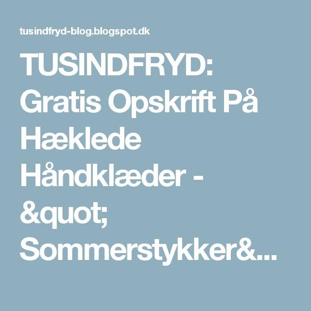 """TUSINDFRYD: Gratis Opskrift På Hæklede Håndklæder - """" Sommerstykker"""" - Ren Yoga"""