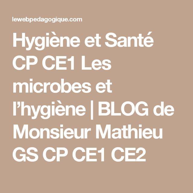 Hygiène et Santé CP CE1 Les microbes et l'hygiène | BLOG de Monsieur Mathieu GS CP CE1 CE2