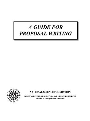 A Guide for Proposal Writing from the NSF