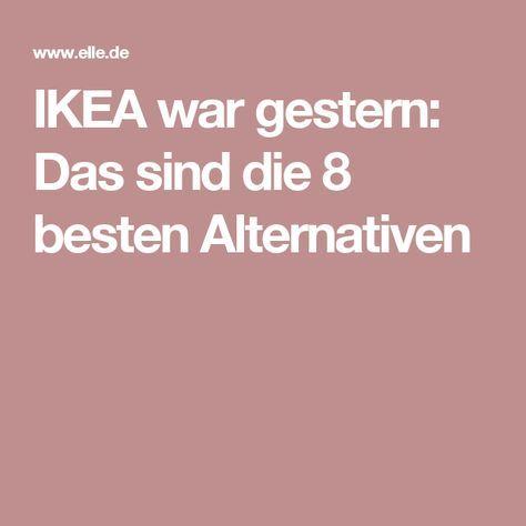 Luxury IKEA war gestern Das sind die besten Alternativen