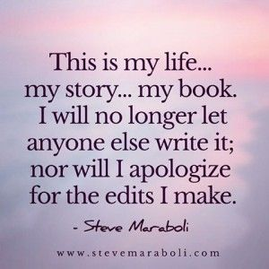 quote about personal choice | This is my life, my story, my book. I will no…