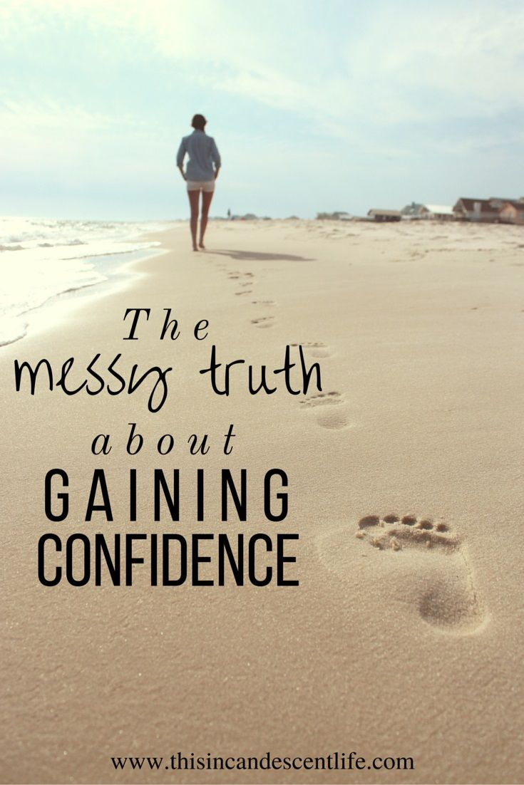 The Messy Truth about Gaining Confidence