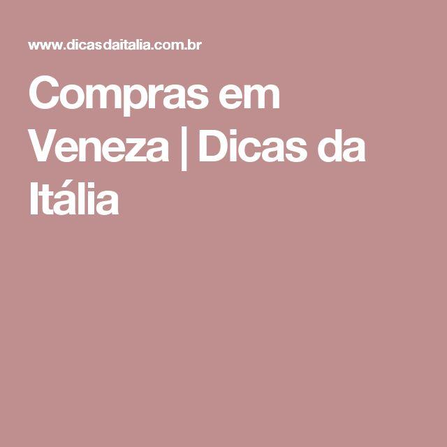 Compras em Veneza  | Dicas da Itália