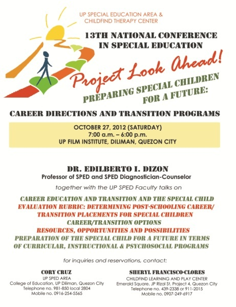 PROJECT LOOK AHEAD! (Preparing Special Children for a Future: Career Directions and Transition Programs)        http://www.specialeducationphilippines.com/2012/09/21/project-look-ahead-preparing-special-children-for-a-future-career-directions-and-transition-programs/