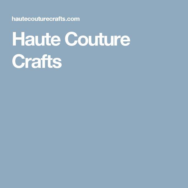 Haute Couture Crafts