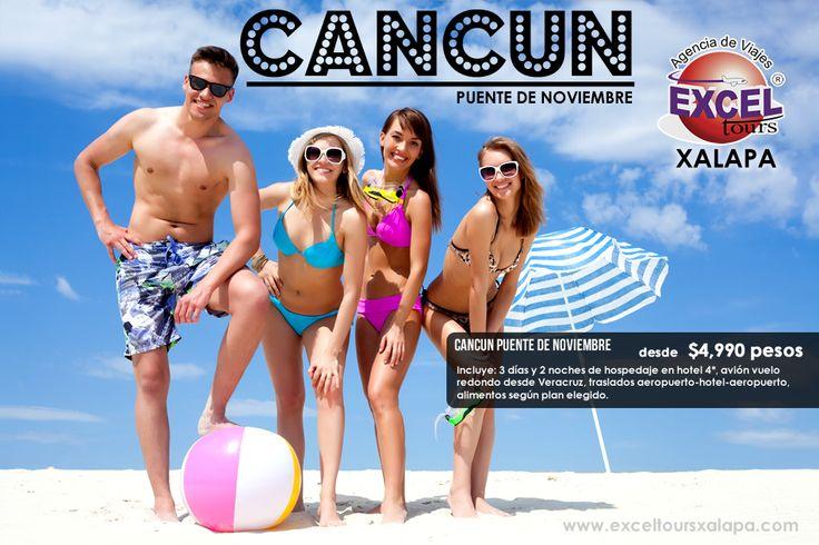 Disfruta del último puente del año en Cancún, desde $4,990 pesos! | Agencia de Viajes en Xalapa Excel Tours