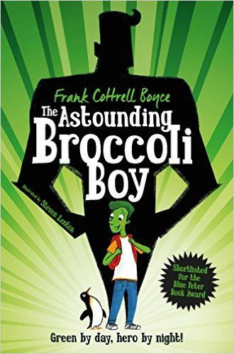 The Astounding Broccoli Boy: Amazon.co.uk: Frank Cottrell Boyce, Steven Lenton: 9780330440875: Books