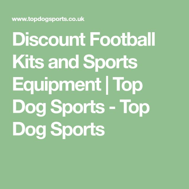 Discount Football Kits and Sports Equipment | Top Dog Sports - Top Dog Sports