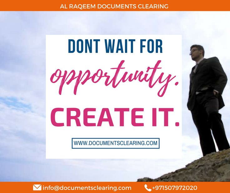 Inspirational Quotes Don't wait for opportunity. Create it. #business #setup #startup #new #dubai #uae #inspirational #quotes www.documentsclearing.com