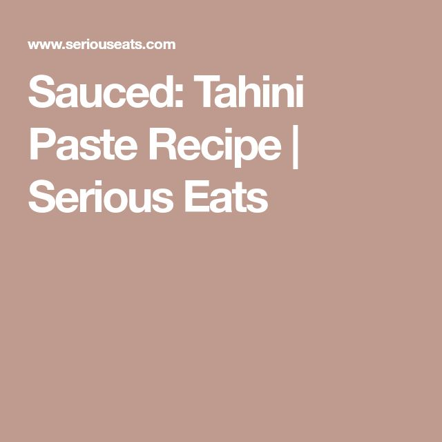 Sauced: Tahini Paste Recipe | Serious Eats