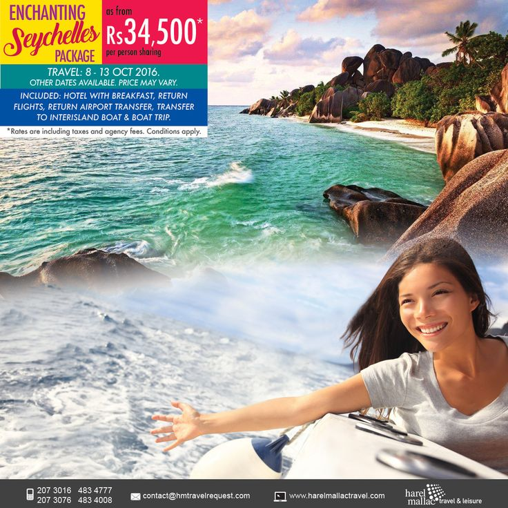 Enchanting Seychelles package! Don't miss this incredible offer for a memorable traveling experience! Seychelles will enchant you with its breathtaking beauty, friendliness of the people, turquoise lagoons etc. Contact Harel Mallac Travel on 207 3016 / 207 3081 / 483 4777 / 483 4008 or on contact@hmtravelrequest.com * Conditions apply. ‪#‎seychellespackage‬ ‪#‎harelmallactravel‬.