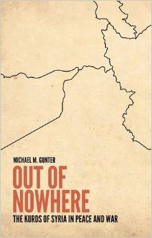 Out of nowhere : the Kurds of Syria in peace and war / Michael M. Gunter. -- London :  Hurst & Company,  2014.