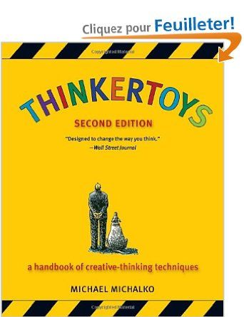 Thinkertoys: A Handbook of Creative-Thinking Techniques: Amazon.fr: Michael Michalko: Livres anglais et étrangers