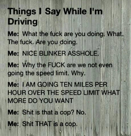 Thinks I say while I'm driving