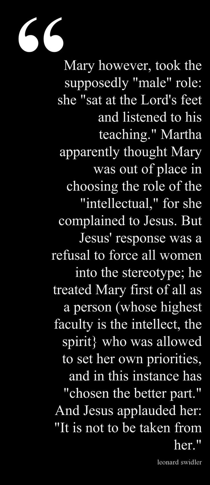 """JESUS WAS A FEMINIST by Leonard Swidler Luke 10:38-42 """"it is difficult to imagine how Jesus could possibly have been clearer in this insistence that women were called to the intellectual, the spiritual life just as were men."""""""