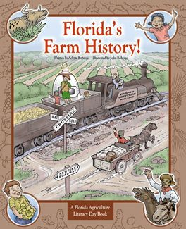 """Florida's Farm History!"" is the 2013 Florida Ag in the Classroom book. It celebrates 500 years of Florida agriculture in celebration along with Viva Florida 500. So much fun!"