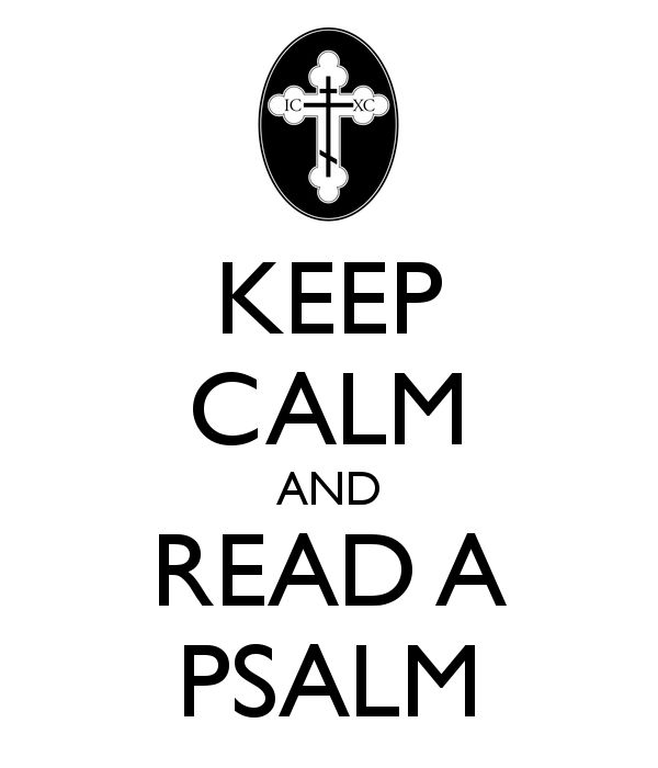 Keep calm and read a psalm
