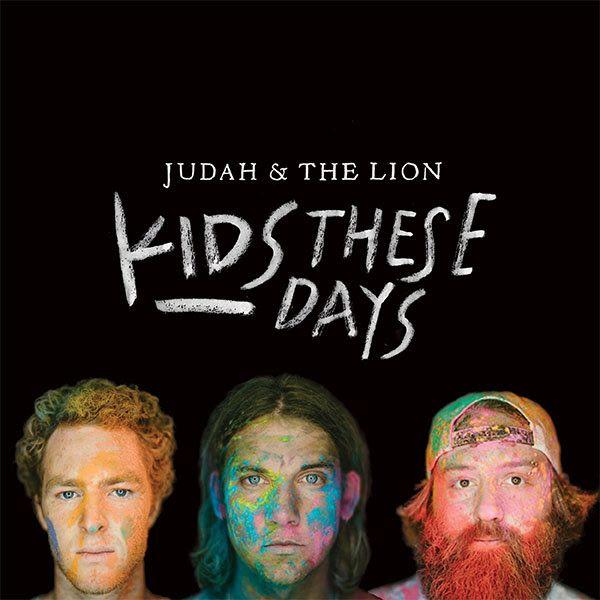 Man We Love: Judah & the Lion - Kids These Days