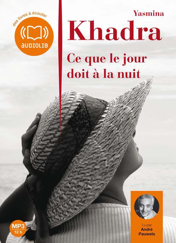 Ce que le jour doit à la nuit - Yasmina KHADRA (fiche produit)   Book d'Oreille - Livres audio à télécharger
