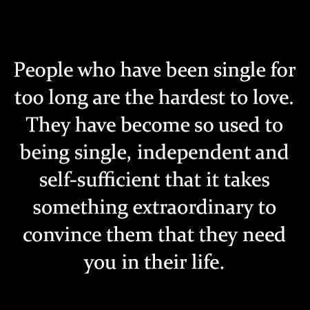 Hard to date someone who's been single...