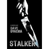 Stalker (Kindle Edition)By Dave Dykema
