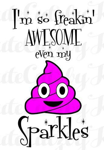 Cookie Monster Quote Wallpaper So Awesome My Poop Sparkles Svg Poop Emoji Funny Svg