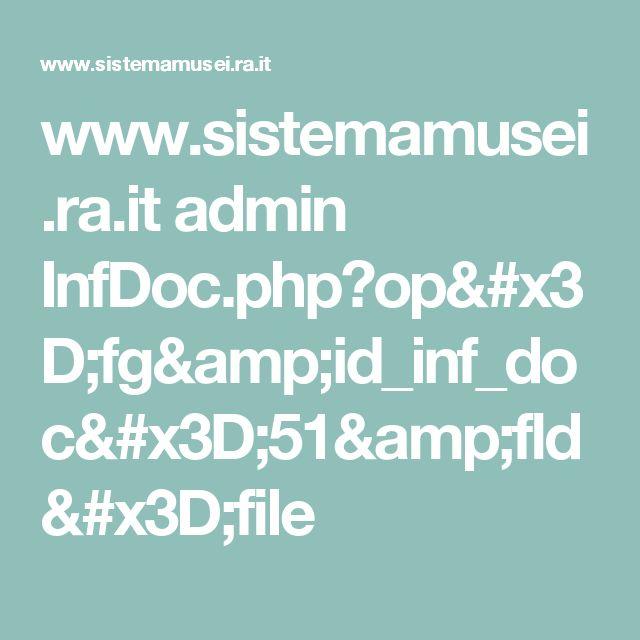 www.sistemamusei.ra.it admin InfDoc.php?op=fg&id_inf_doc=51&fld=file
