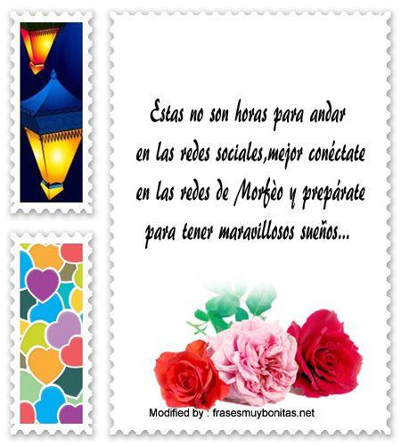 enviar saludos originales de buenas noches,sms de buenas noches para whatsapp:  http://www.frasesmuybonitas.net/bonitos-mensajes-de-buenas-noches/