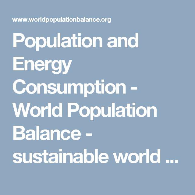 Population and Energy Consumption - World Population Balance - sustainable world US population