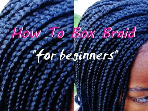 ▶ How to Install Box Braids (FOR BEGINNERS) - YouTube What I like about this video is how she explains/demonstrates the different techniques that could be used but hers are better