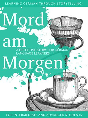 Learning German through Storytelling: Mord Am Morgen - a ... https://www.amazon.ca/dp/B007QT2EVQ/ref=cm_sw_r_pi_dp_U_x_XdkzAb1Z5EP70