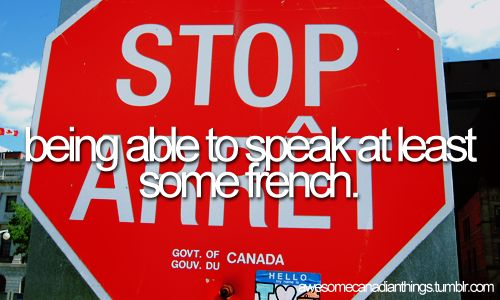 awesome canadian things // being able to speak at least some French