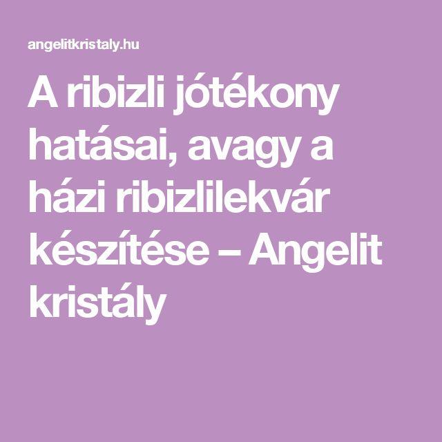 A ribizli jótékony hatásai, avagy a házi ribizlilekvár készítése – Angelit kristály