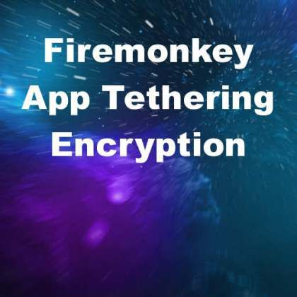 Tip For Encrypting Your Data Over App Tethering In #Delphi 10 Seattle On Android And IOS