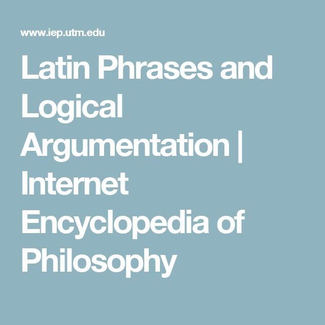 Latin Phrases and Logical Argumentation | Internet Encyclopedia of Philosophy