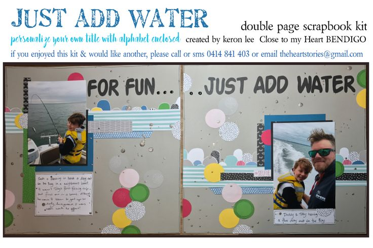 JUST ADD WATER kit scrapbook layout kit suitable for all occasions & both genders - Generous alphabet included - so the title can be customized to your photos/event. $18 ea plus flat $10 per order postage w/i Australia - International postage available. Paypal, pay to moblie or direct debit. Email: theheartstories@gmail.com scrapbook kit, paper craft, paper arts, page kit, scrapbook layout, CTMH Some Kinda Wonderful, easy scrapbooking, mail order kit