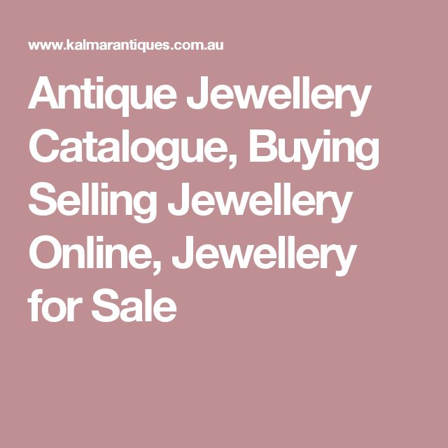 Antique Jewellery Catalogue, Buying Selling Jewellery Online, Jewellery for Sale