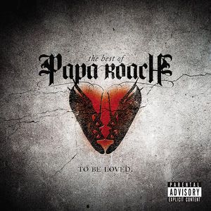 Papa Roach - To Be Loved: The Best of Papa Roach