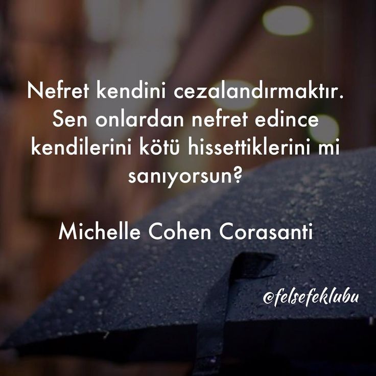Nefret kendini cezalandırmaktır. Sen onlardan nefret edince kendilerini kötü hissettiklerini mi sanıyorsun. - Michelle Cohen Corasanti