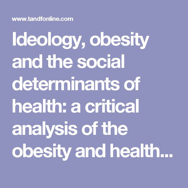 Ideology, obesity and the social determinants of health a - critical analysis