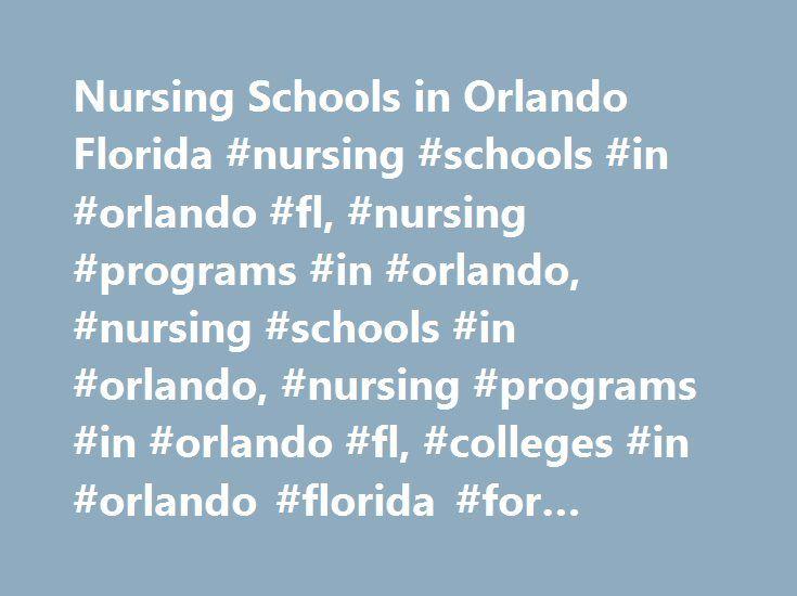 Nursing Schools in Orlando Florida #nursing #schools #in #orlando #fl, #nursing #programs #in #orlando, #nursing #schools #in #orlando, #nursing #programs #in #orlando #fl, #colleges #in #orlando #florida #for #nursing http://detroit.remmont.com/nursing-schools-in-orlando-florida-nursing-schools-in-orlando-fl-nursing-programs-in-orlando-nursing-schools-in-orlando-nursing-programs-in-orlando-fl-colleges-in-orlando-flo/  # Nursing Schools in Orlando Orlando is a well-known city in central…