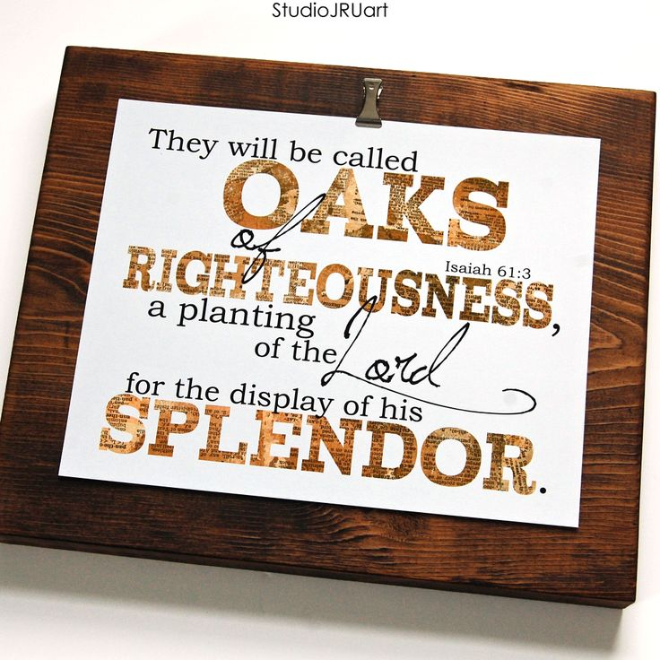 They will be called oaks of righteousness, a planting of the Lord for the display of his splendor. Isaiah 61:3 Art prints for The MOB Society by StudioJRU