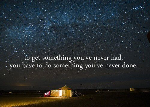 Do Something You've Never Done: Starry Night, Life Quote, New Life, So True, Night Sky, Weights Loss, Inspiration Quotes, Take Risks, Comforter Zone