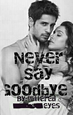 "You should read ""Never say Goodbye [#wattys2016]"" on #Wattpad. #chicklit"