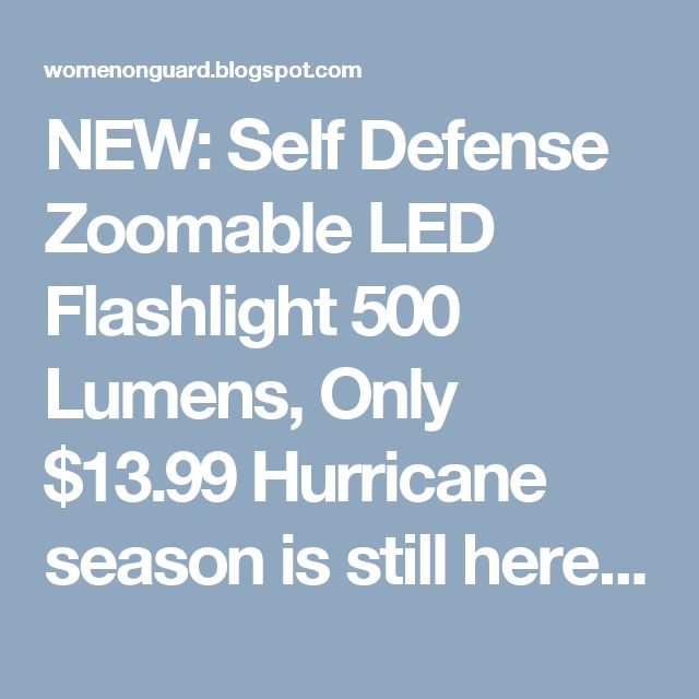 """NEW: Self Defense Zoomable LED Flashlight 500 Lumens, Only $13.99  Hurricane season is still here and flashlights are on demand. Stay prepared for any storm with this unique flashlight that measures only 3 5/8"""" x 1"""". Blog:  Store: http://www.womenonguard.com/self-defense-zoomable-led-flashlight-sm  hurricane,500 lumens,reaches 50 feet,strobe light,"""