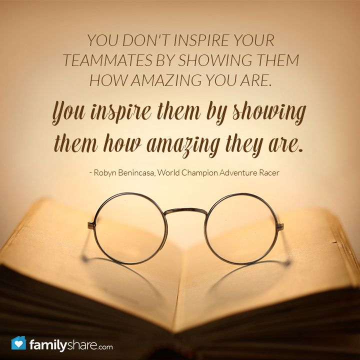 10 Motivational Quotes To Inspire You: You Don't Inspire Your Teammates By Showing Them How