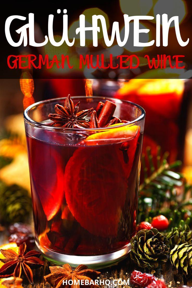 Easy Gluhwein German Mulled Wine Recipe German Mulled Wine Recipe Mulled Wine Recipe Holiday Drinks