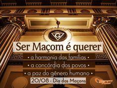 Ser maçom é estar numa busca constante pela harmonia. 20/08 - Dia dos Maçons
