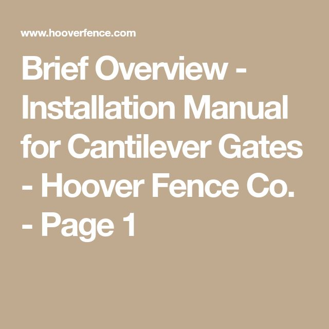 Brief Overview - Installation Manual for Cantilever Gates - Hoover Fence Co. - Page 1